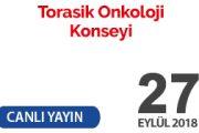 """27 Eylül 2018 """"Torasik Onkoloji Konseyi"""" Canlı Yayın"""